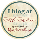 Girl Gab button: I blog at GirlGab.com. Sponsored by MaryJanesFarm